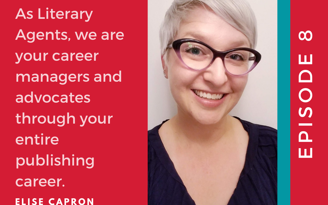 Ep. 8 Publishing in the time of COVID with literary agent Elise Capron