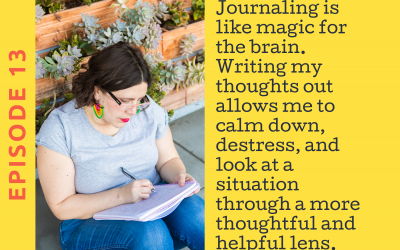 Ep. 13 Using Journaling to Thrive No Matter What the Political Climate